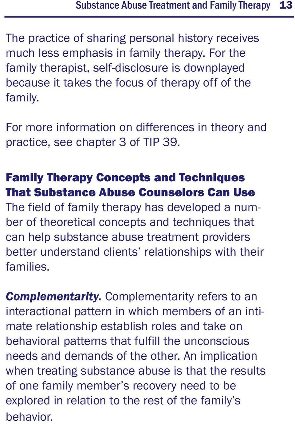 Family Therapy Concepts and Techniques That Substance Abuse Counselors Can Use The field of family therapy has developed a number of theoretical concepts and techniques that can help substance abuse