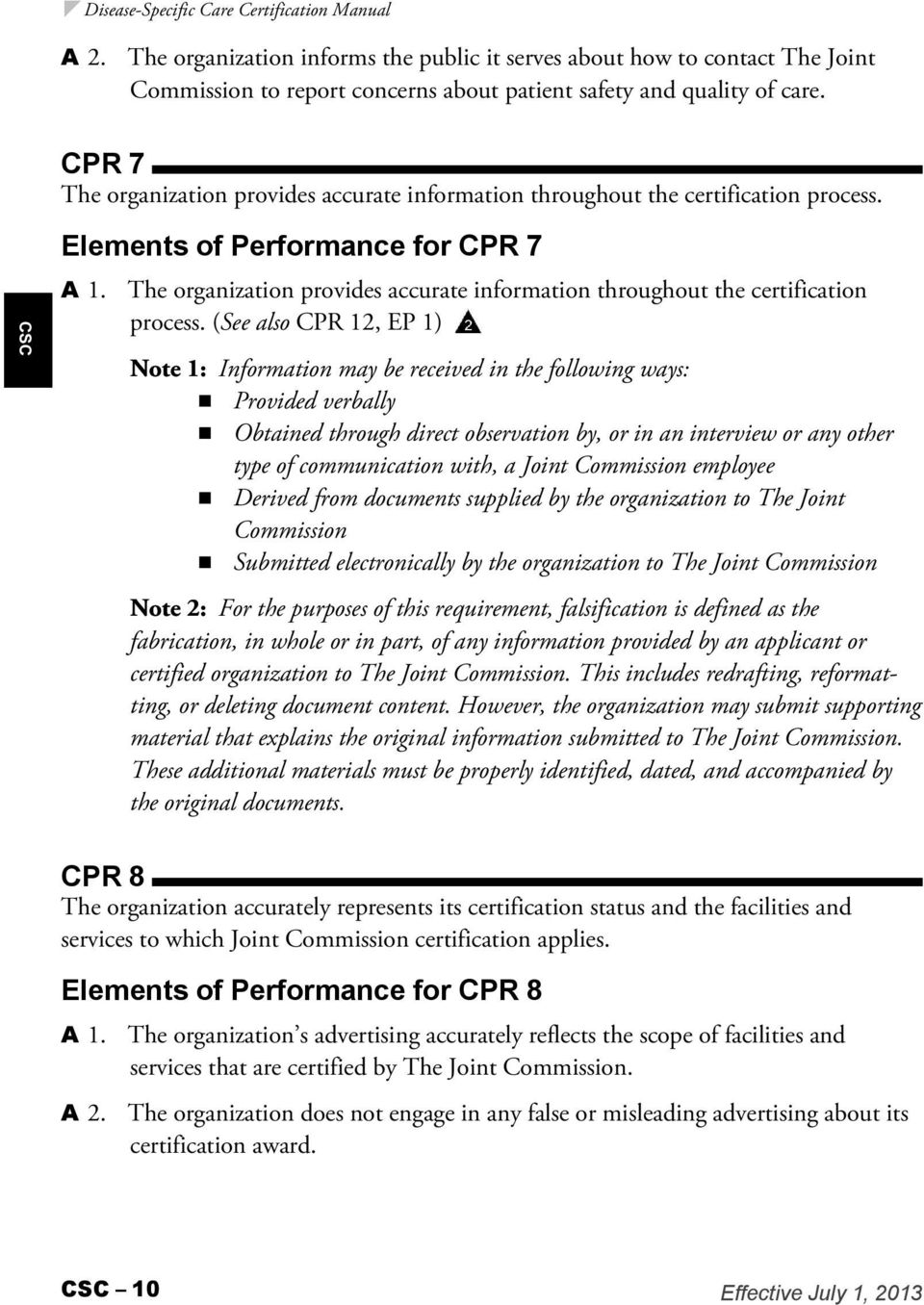 Elements of Performance for  (See also CPR 12, EP 1) Note 1: Information may be received in the following ways: n Provided verbally n Obtained through direct observation by, or in an interview or any
