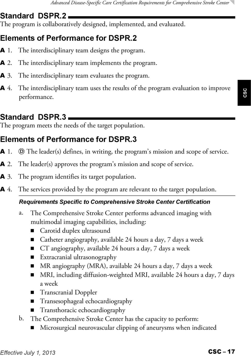 The interdisciplinary team uses the results of the program evaluation to improve performance. Standard DSPR.3 The program meets the needs of the target population. Elements of Performance for DSPR.