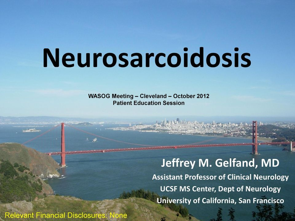 M. Gelfand, MD Assistant Professor of Clinical Neurology UCSF