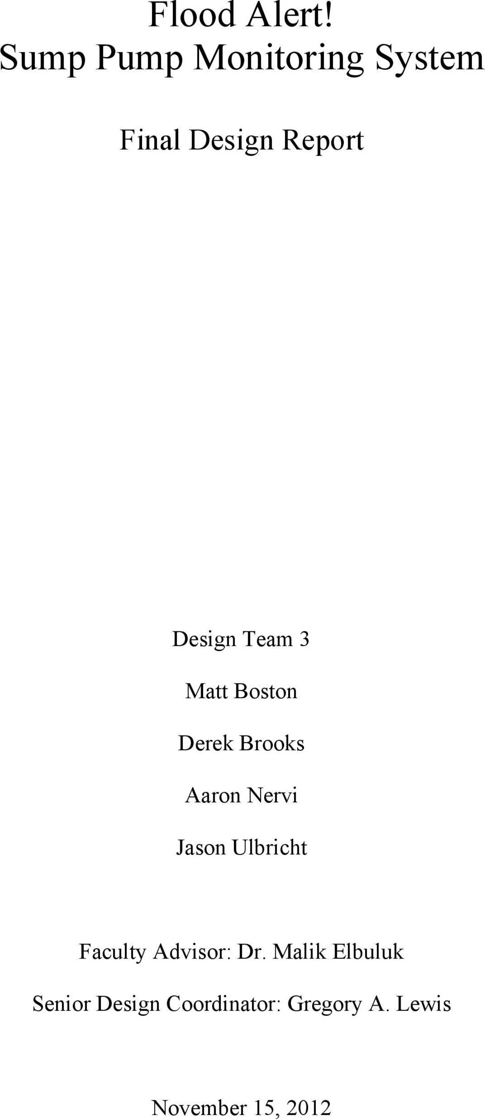 Team 3 Matt Boston Derek Brooks Aaron ervi Jason