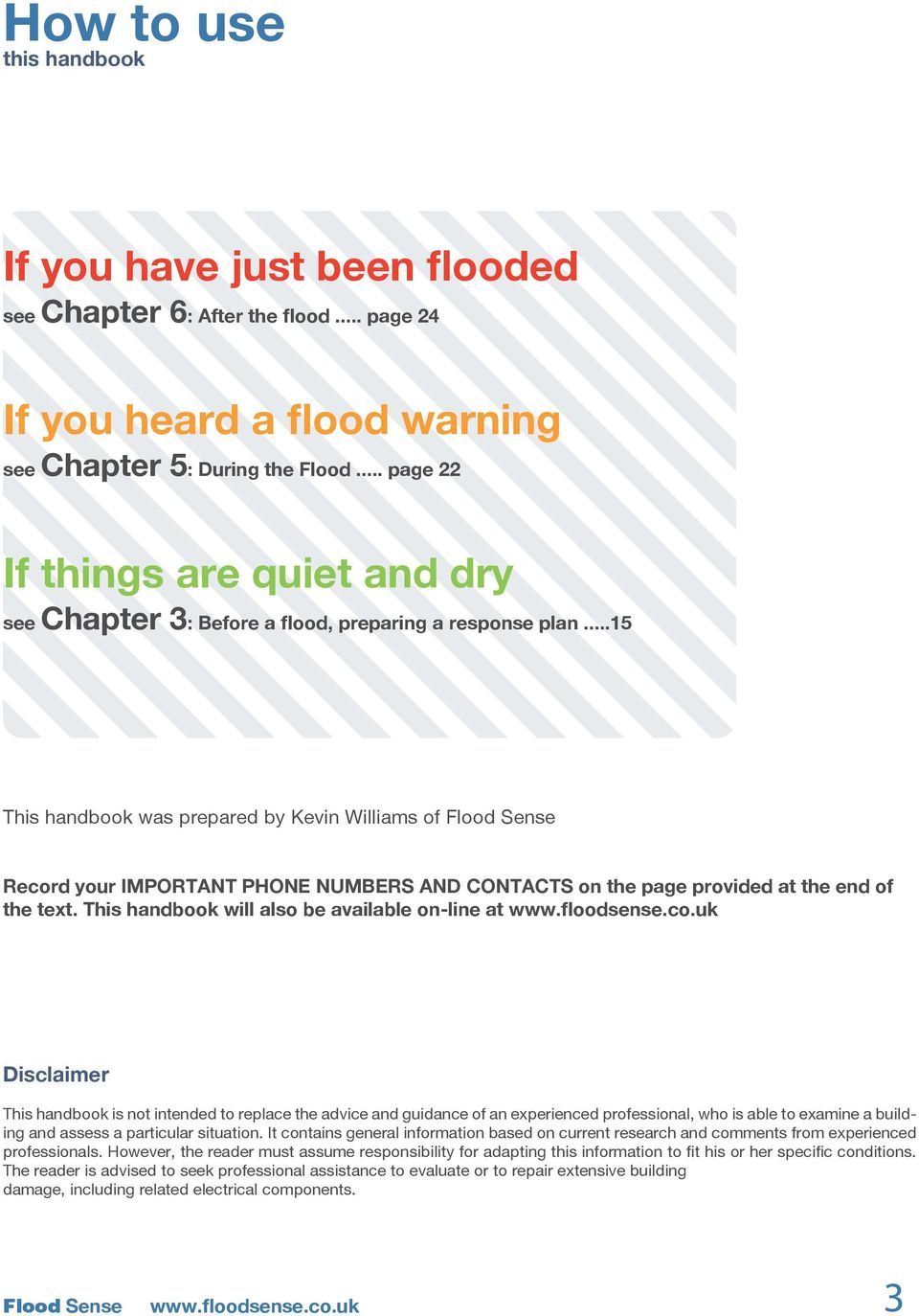 ..15 This handbook was prepared by Kevin Williams of Flood Sense Record your IMPORTANT PHONE NUMBERS AND CONTACTS on the page provided at the end of the text.