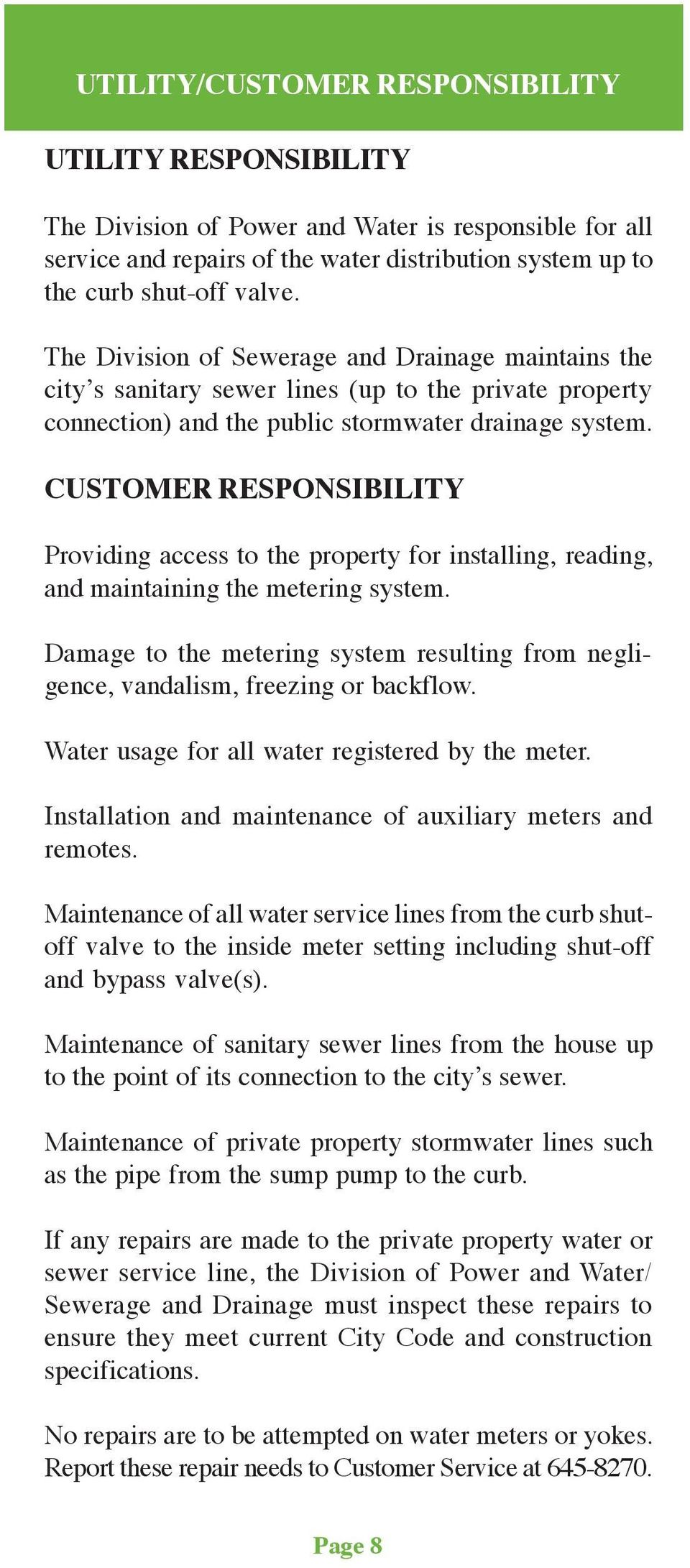 CUSTOMER RESPONSIBILITY Providing access to the property for installing, reading, and maintaining the metering system.