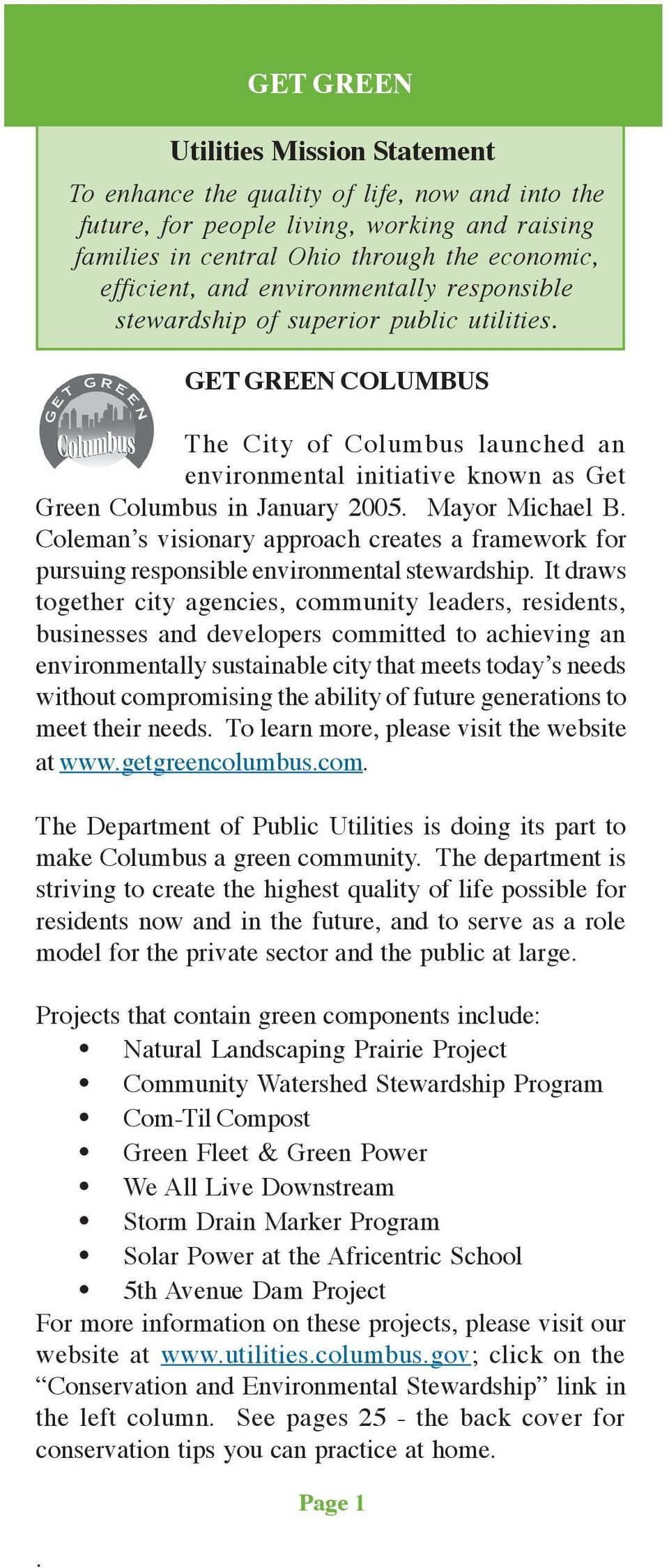 Mayor Michael B. Coleman s visionary approach creates a framework for pursuing responsible environmental stewardship.