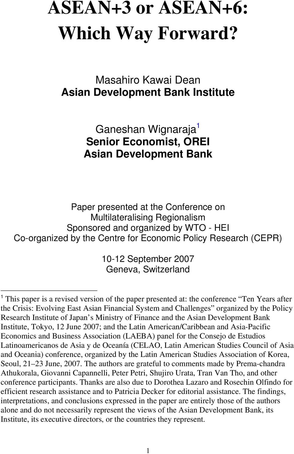 and organized by WTO - HEI Co-organized by the Centre for Economic Policy Research (CEPR) 10-12 September 2007 Geneva, Switzerland 1 This paper is a revised version of the paper presented at: the