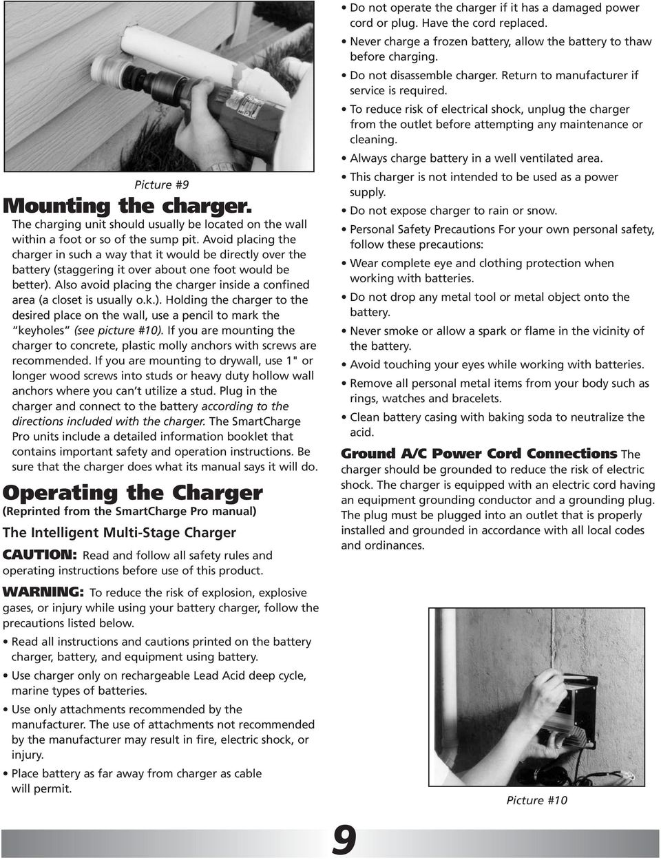 Also avoid placing the charger inside a confined area (a closet is usually o.k.). Holding the charger to the desired place on the wall, use a pencil to mark the keyholes (see picture #10).