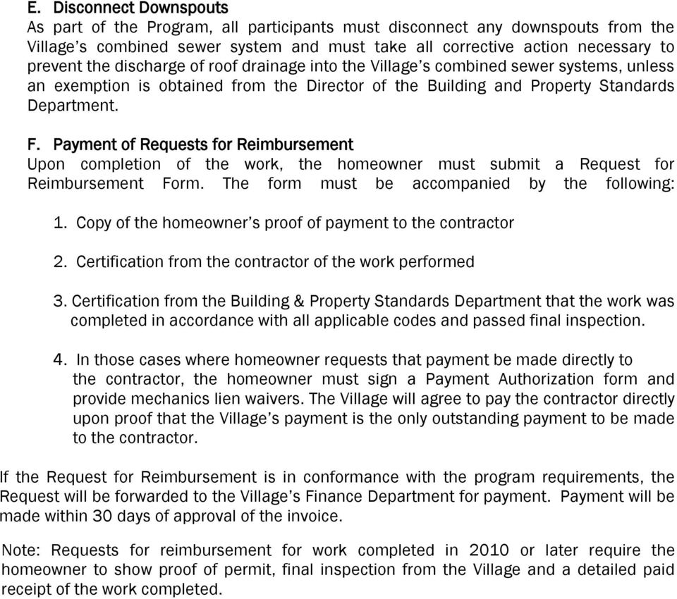 Payment of Requests for Reimbursement Upon completion of the work, the homeowner must submit a Request for Reimbursement Form. The form must be accompanied by the following: 1.