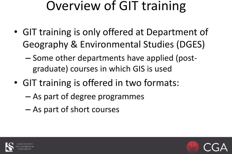 applied (postgraduate) courses in which GIS is used GIT training is