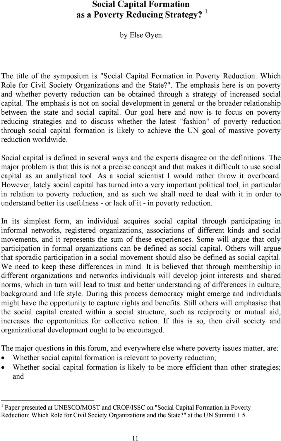 The emphasis is not on social development in general or the broader relationship between the state and social capital.