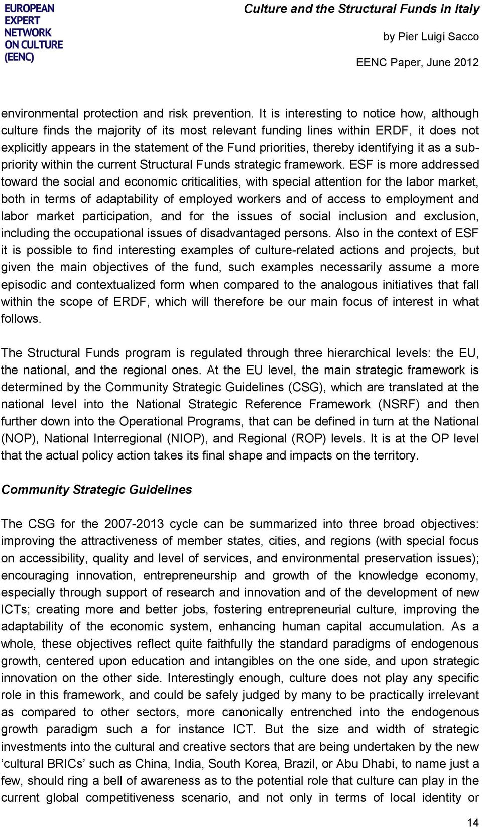 identifying it as a subpriority within the current Structural Funds strategic framework.