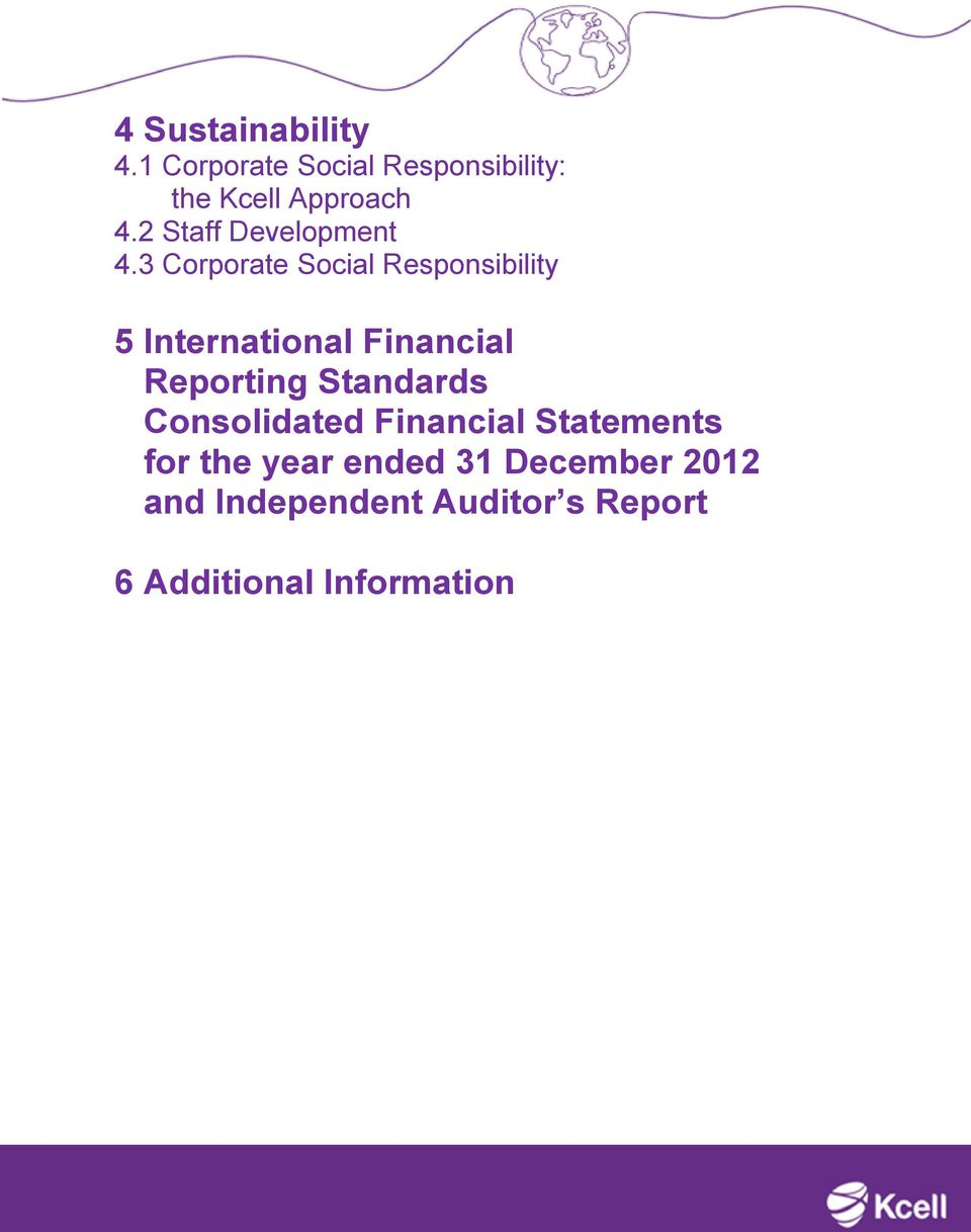 3 Corporate Social Responsibility 5 International Financial Reporting