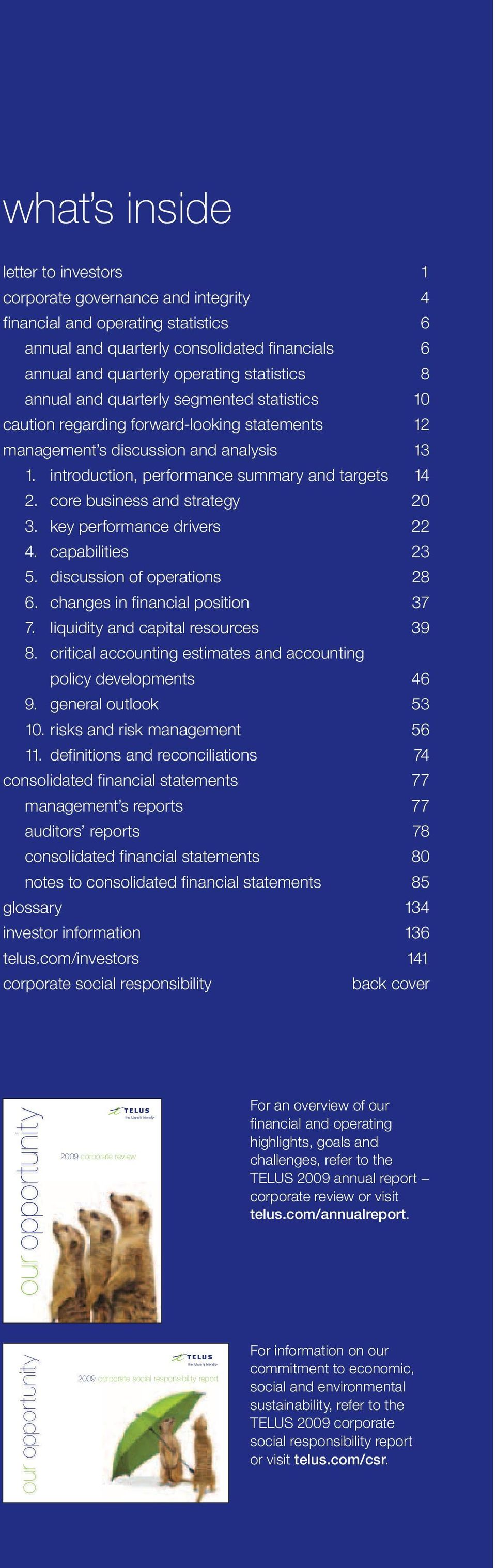 core business and strategy 20 3. key performance drivers 22 4. capabilities 23 5. discussion of operations 28 6. changes in financial position 37 7. liquidity and capital resources 39 8.