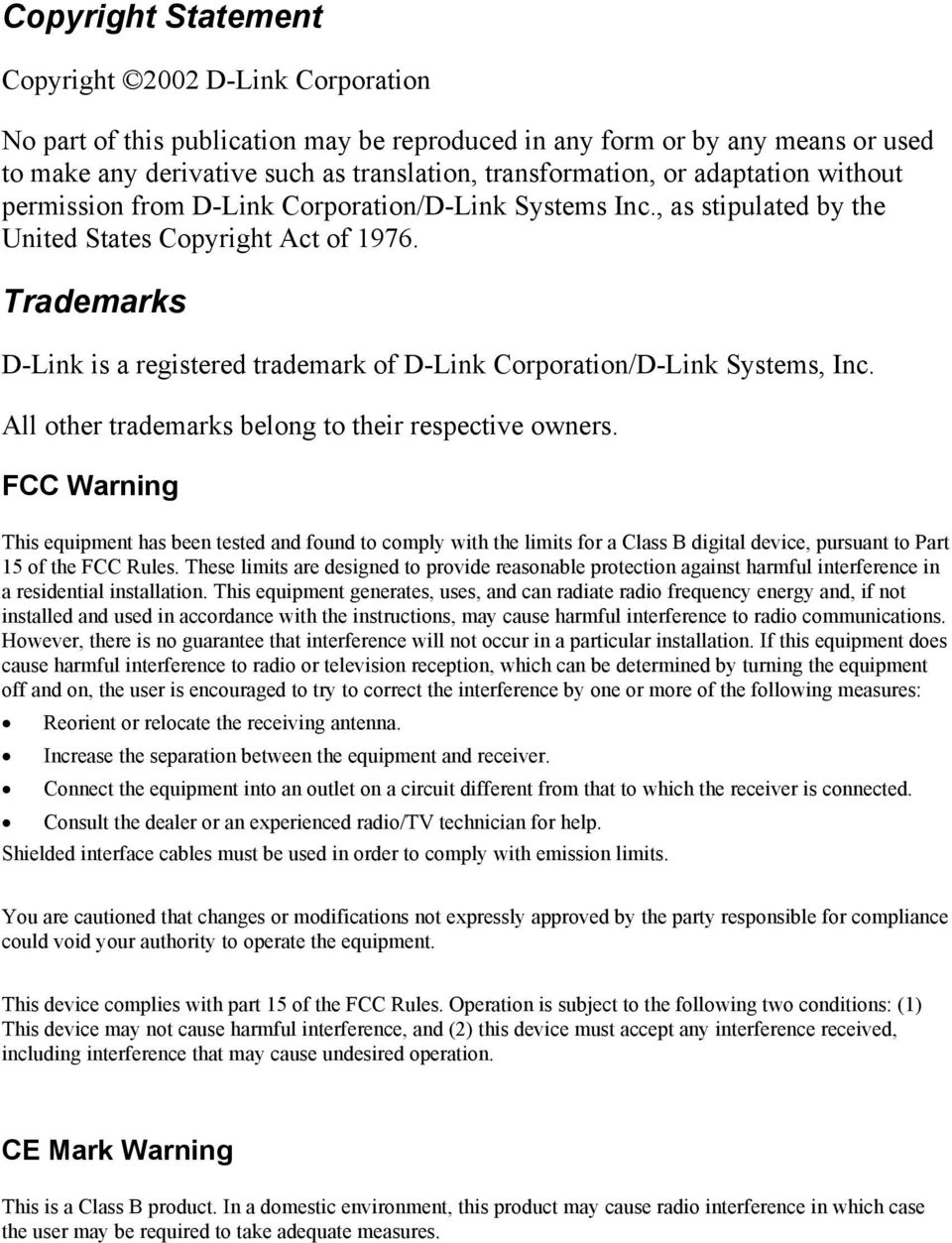 Trademarks D-Link is a registered trademark of D-Link Corporation/D-Link Systems, Inc. All other trademarks belong to their respective owners.