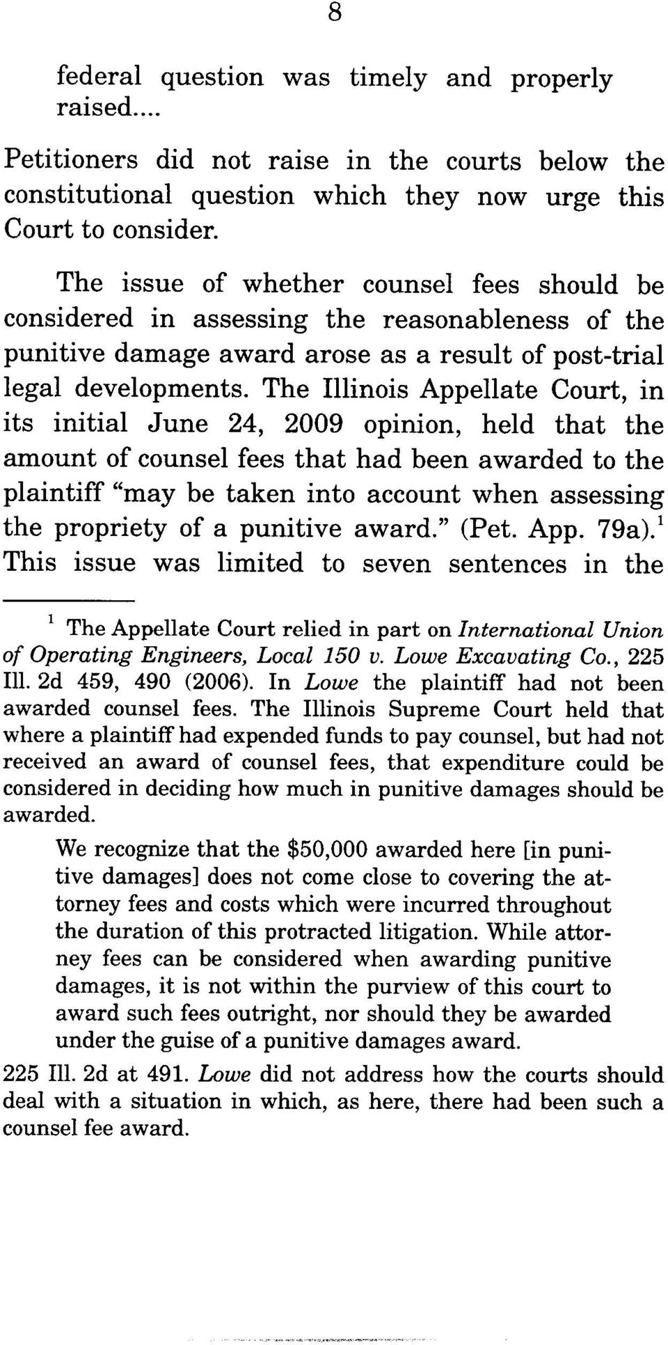 "The Illinois Appellate Court, in its initial June 24, 2009 opinion, held that the amount of counsel fees that had been awarded to the plaintiff ""may be taken into account when assessing the propriety"