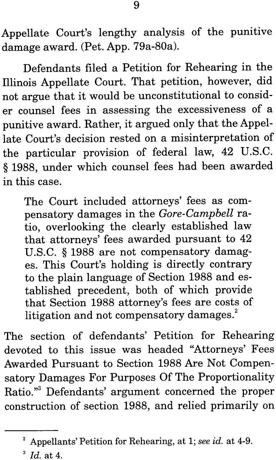 Rather, it argued only that the Appellate Court s decision rested on a misinterpretation of the particular provision of federal law, 42 U.S.C. 1988, under which counsel fees had been awarded in this case.