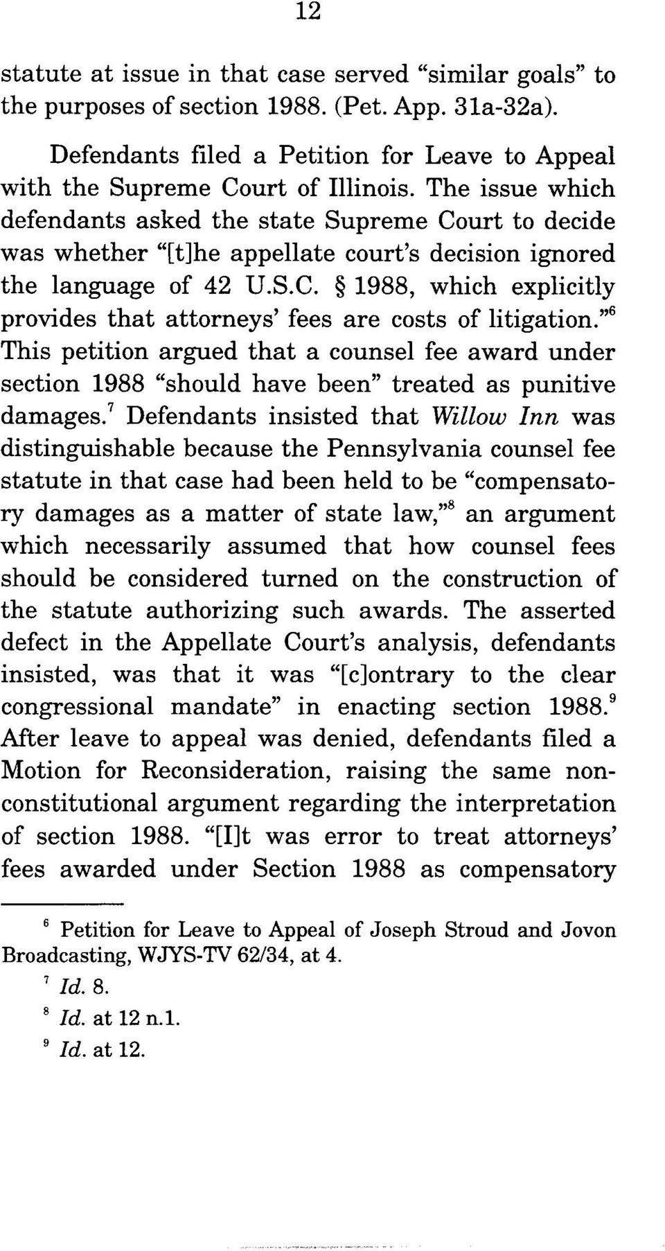"""6 This petition argued that a counsel fee award under section 1988 ""should have been"" treated as punitive damages."