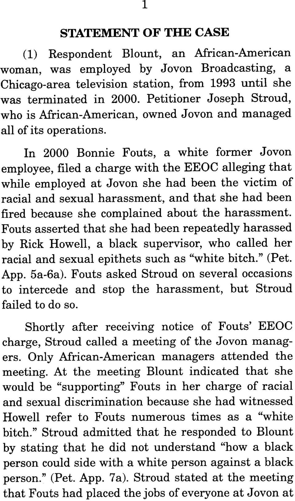In 2000 Bonnie Fouts, a white former Jovon employee, filed a charge with the EEOC alleging that while employed at Jovon she had been the victim of racial and sexual harassment, and that she had been