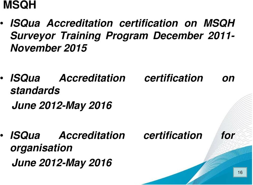 Accreditation certification on standards June 2012-May 2016