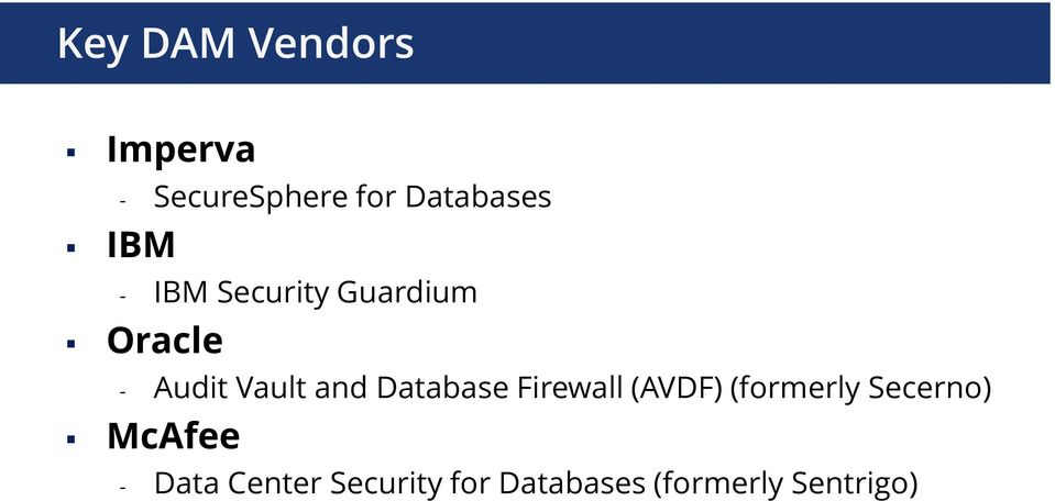 Database Firewall (AVDF) (formerly Secerno) McAfee -