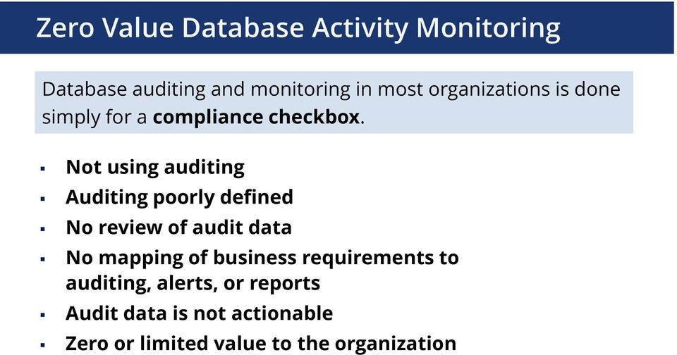 Not using auditing Auditing poorly defined No review of audit data No mapping of