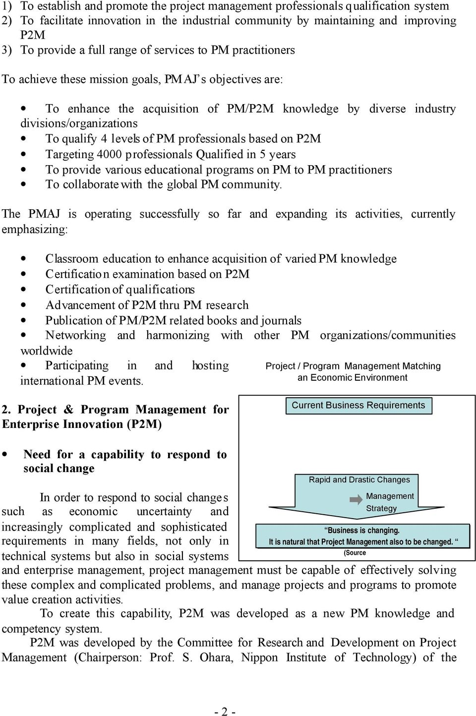 PM professionals based on Targeting 4000 professionals Qualified in 5 years To provide various educational programs on PM to PM practitioners To collaborate with the global PM community.