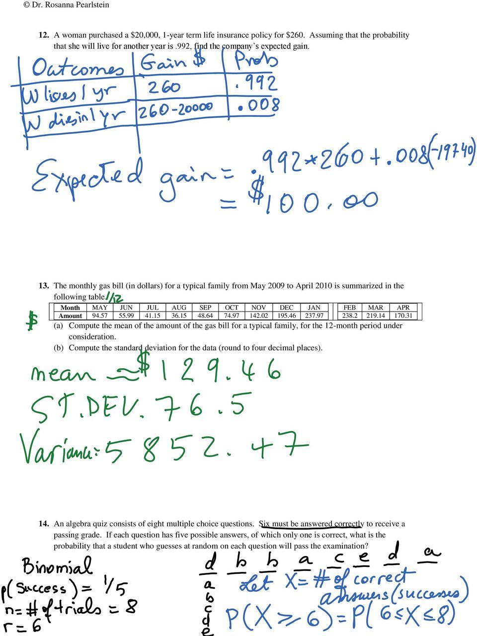 64 74.97 142.02 195.46 237.97 FEB MAR APR 238.2 219.14 170.31 (a) Compute the mean of the amount of the gas bill for a typical family, for the 12-month period under consideration.
