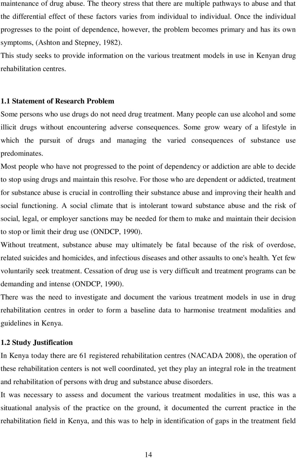 This study seeks to provide information on the various treatment models in use in Kenyan drug rehabilitation centres. 1.