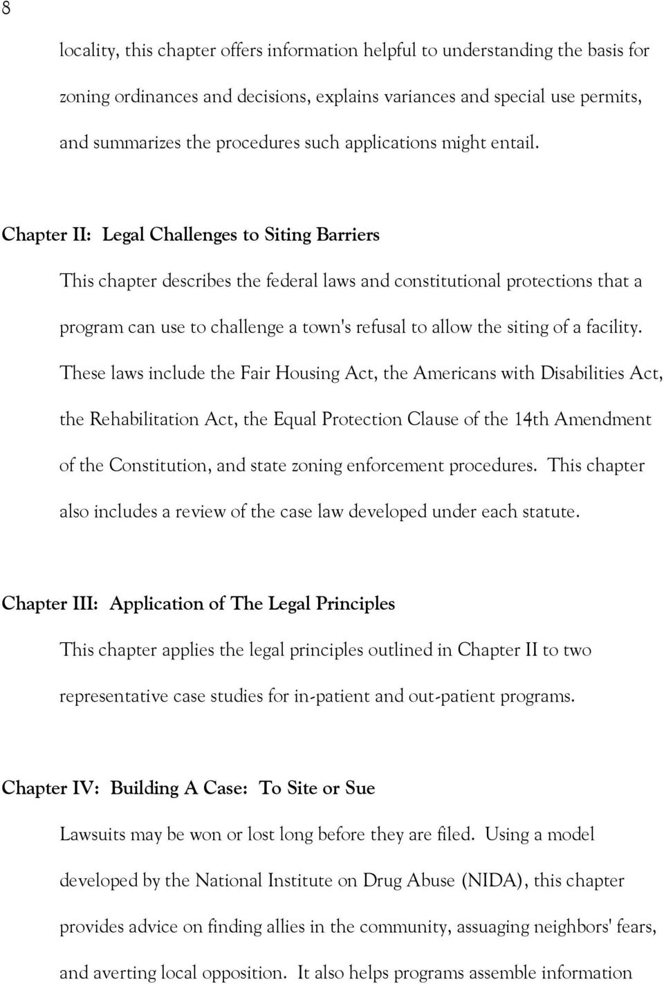 Chapter II: Legal Challenges to Siting Barriers This chapter describes the federal laws and constitutional protections that a program can use to challenge a town's refusal to allow the siting of a