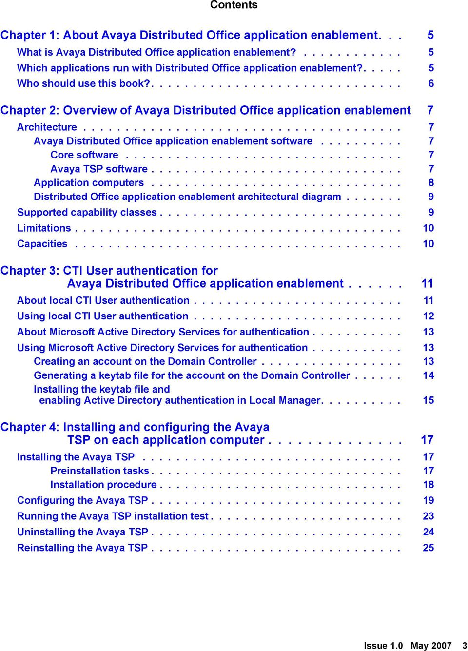 .............................. 6 Chapter 2: Overview of Avaya Distributed Office application enablement 7 Architecture...................................... 7 Avaya Distributed Office application enablement software.