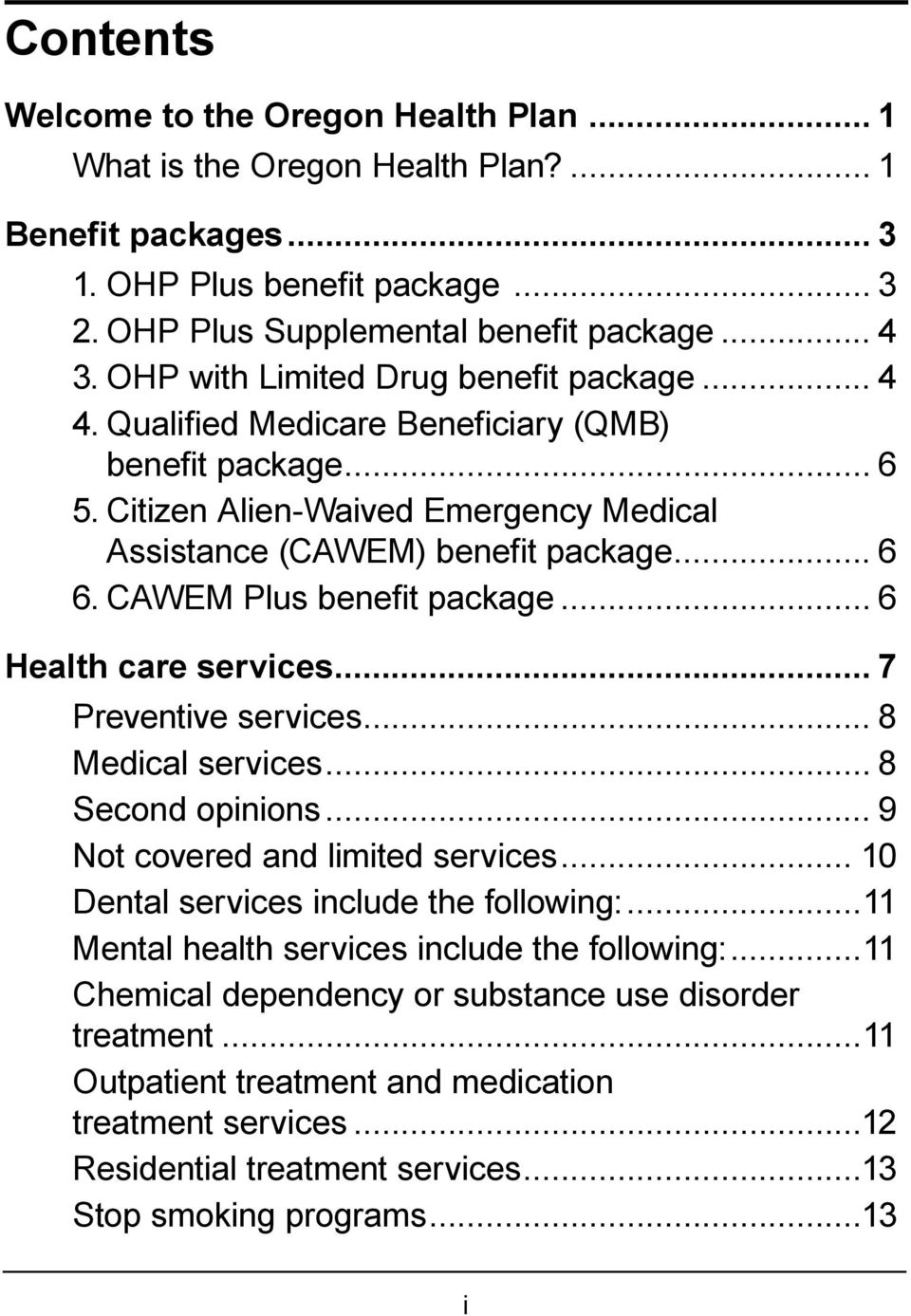 CAWEM Plus benefit package... 6 Health care services... 7 Preventive services... 8 Medical services... 8 Second opinions... 9 Not covered and limited services.