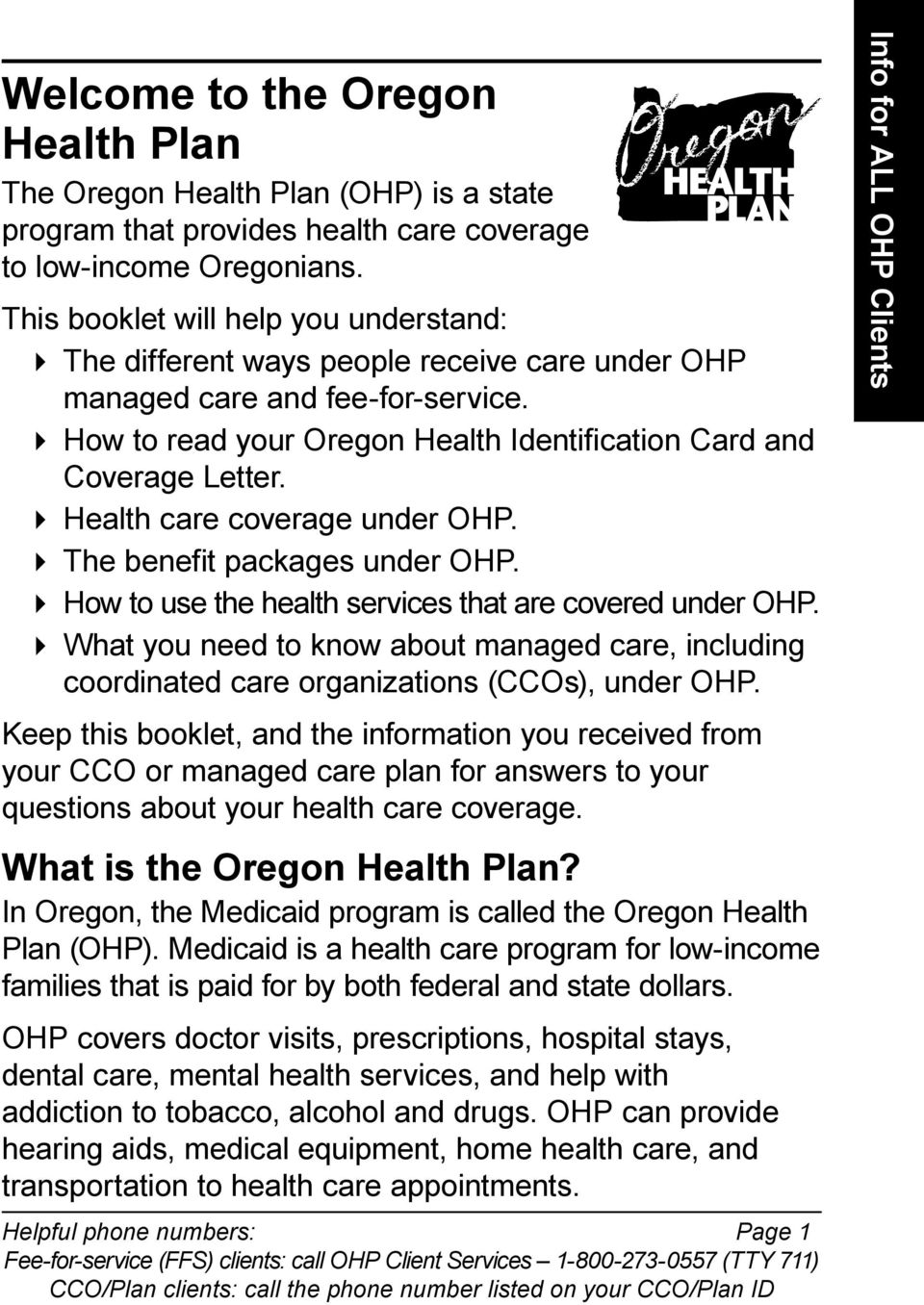 Health care coverage under OHP. The benefit packages under OHP. How to use the health services that are covered under OHP.