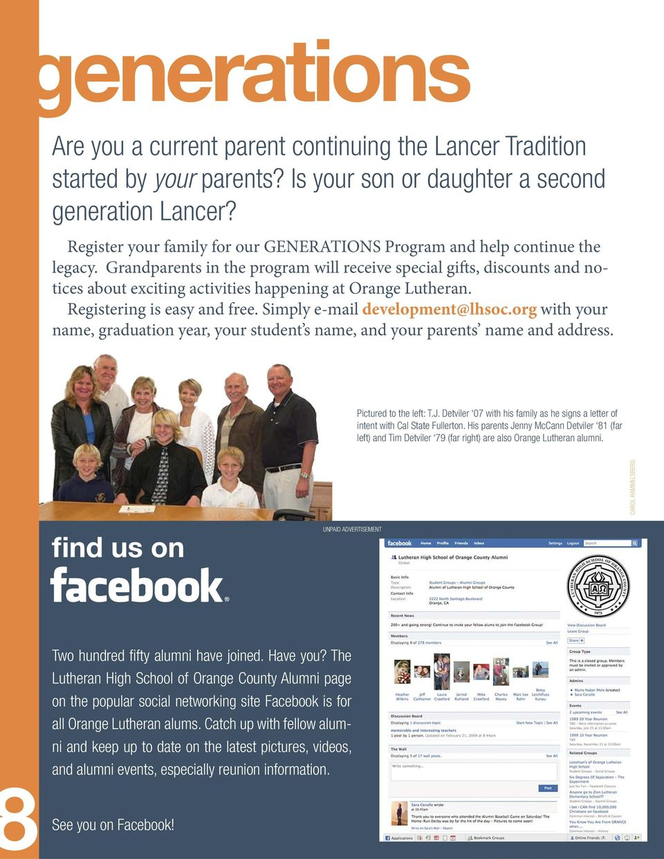 Grandparents in the program will receive special gifts, discounts and notices about exciting activities happening at Orange Lutheran. Registering is easy and free. Simply e-mail development@lhsoc.