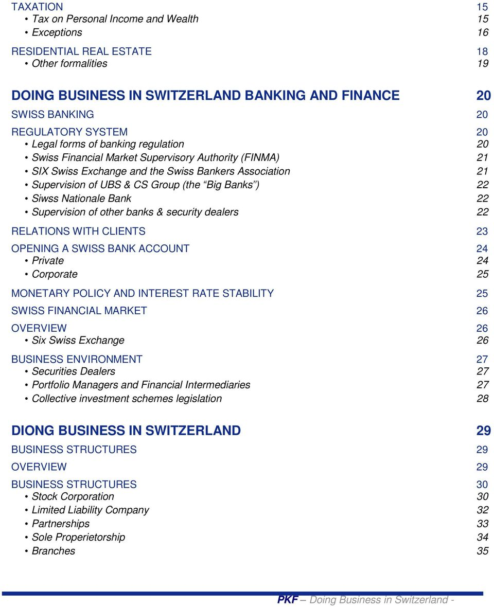 22 Siwss Nationale Bank 22 Supervision of other banks & security dealers 22 RELATIONS WITH CLIENTS 23 OPENING A SWISS BANK ACCOUNT 24 Private 24 Corporate 25 MONETARY POLICY AND INTEREST RATE