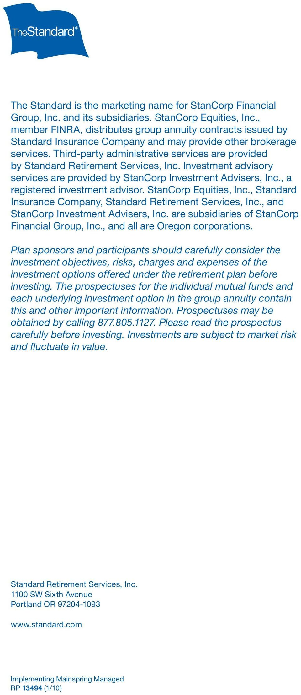Third-party administrative services are provided by Standard Retirement Services, Inc. Investment advisory services are provided by StanCorp Investment Advisers, Inc., a registered investment advisor.