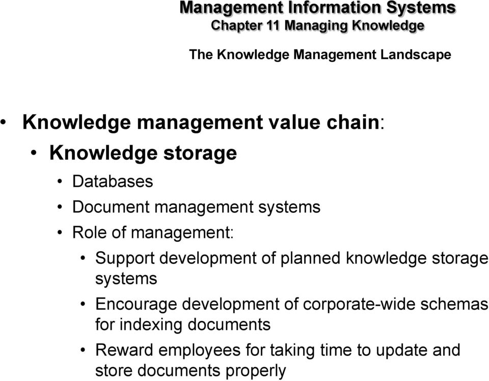 knowledge storage systems Encourage development of corporate-wide schemas for indexing