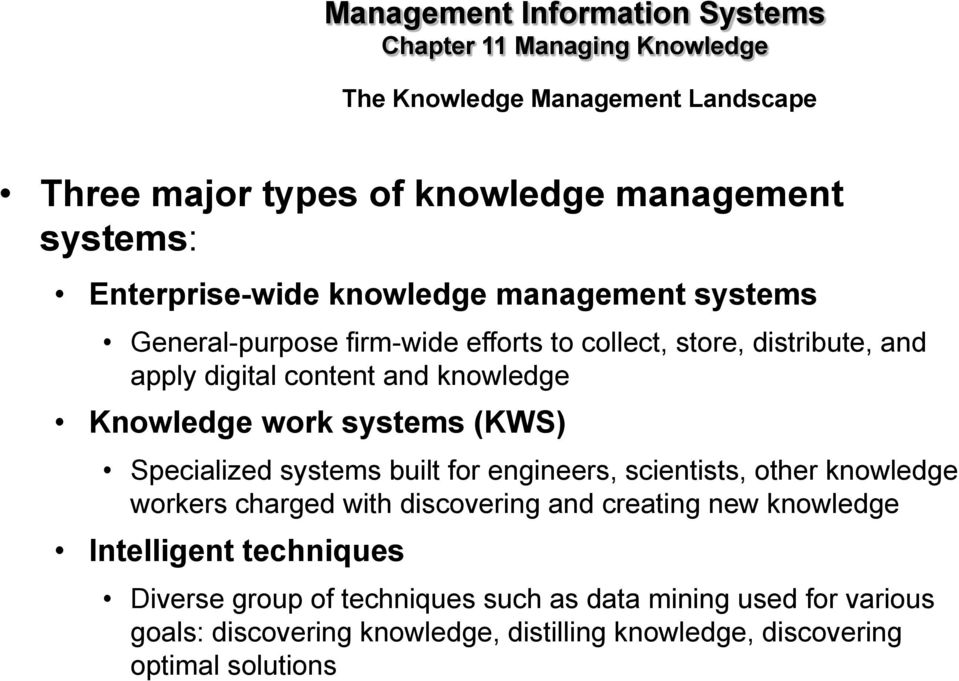 engineers, scientists, other knowledge workers charged with discovering and creating new knowledge Intelligent techniques Diverse group of