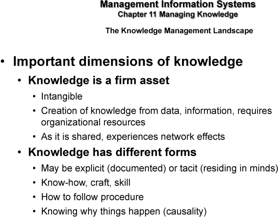 experiences network effects Knowledge has different forms May be explicit (documented) or tacit (residing