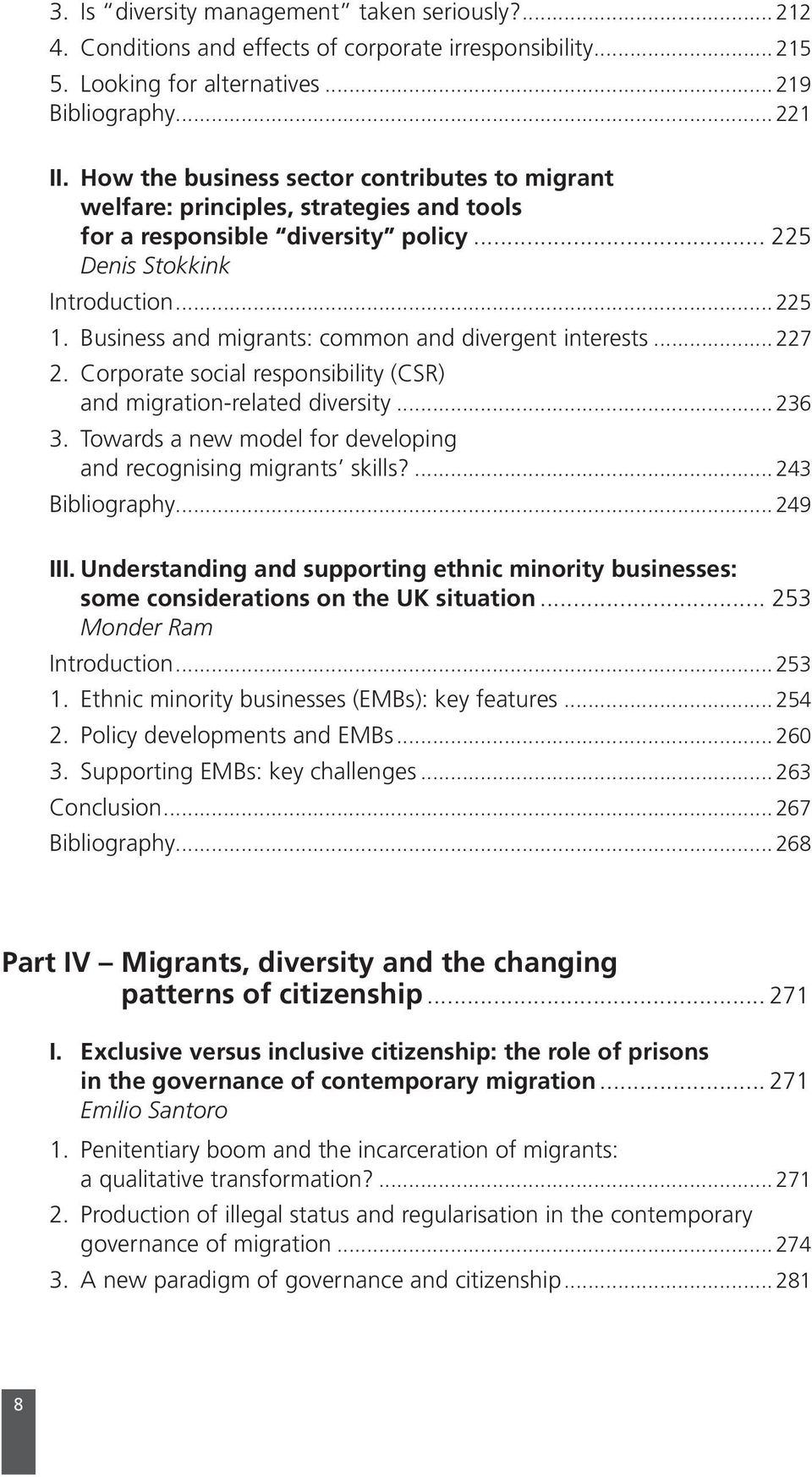 Business and migrants: common and divergent interests... 227 2. Corporate social responsibility (CSR) and migration-related diversity... 236 3.