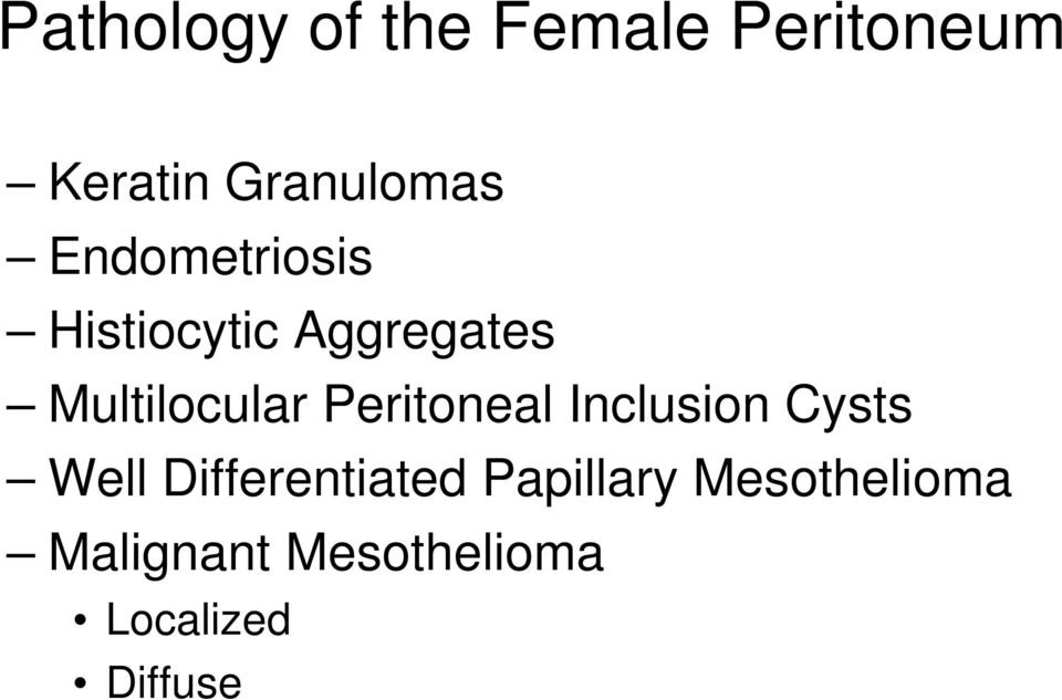 Peritoneal Inclusion Cysts Well Differentiated
