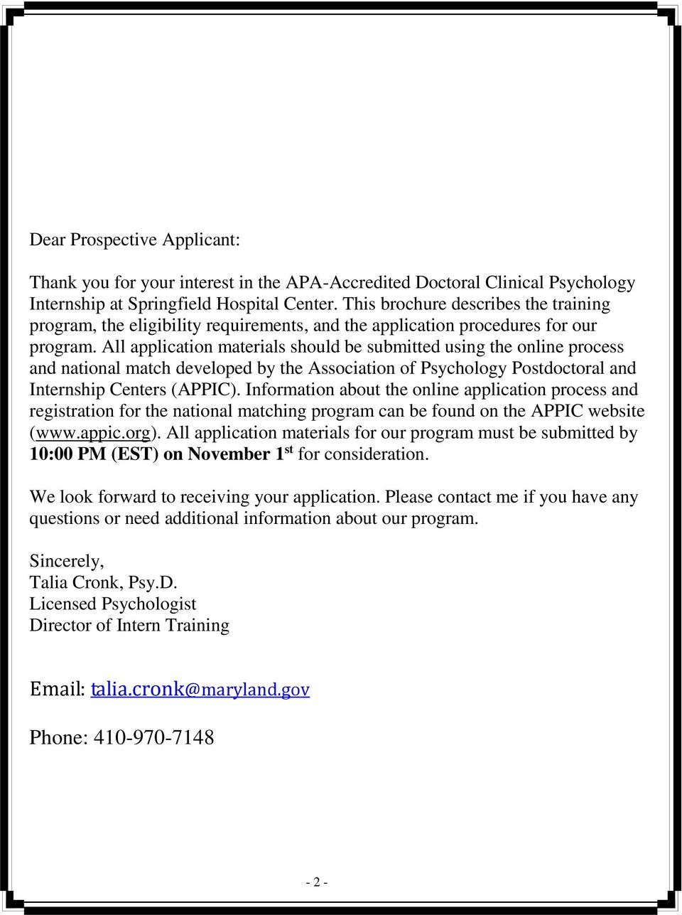 All application materials should be submitted using the online process and national match developed by the Association of Psychology Postdoctoral and Internship Centers (APPIC).