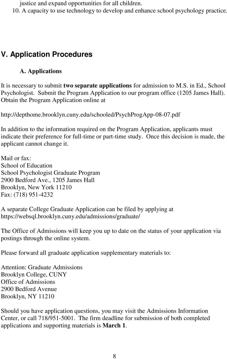Obtain the Program Application online at http://depthome.brooklyn.cuny.edu/schooled/psychprogapp-08-07.