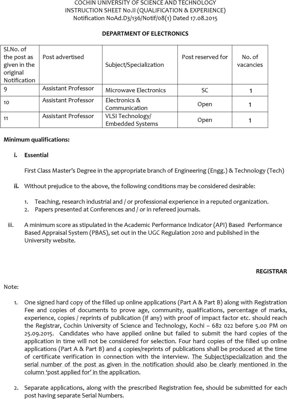 2015 DEPARTMENT OF ELECTRONICS Post reserved vacancies 9 Assistant Microwave Electronics SC 1 10 Assistant Electronics & Communication 11 Assistant VLSI Technology/ Embedded Systems Minimum