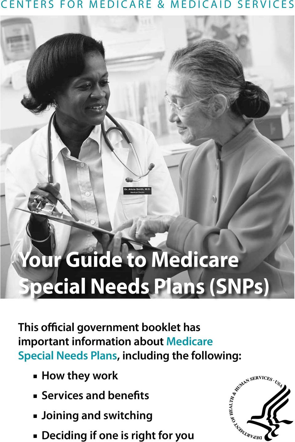 information about Medicare Special Needs Plans, including the following:
