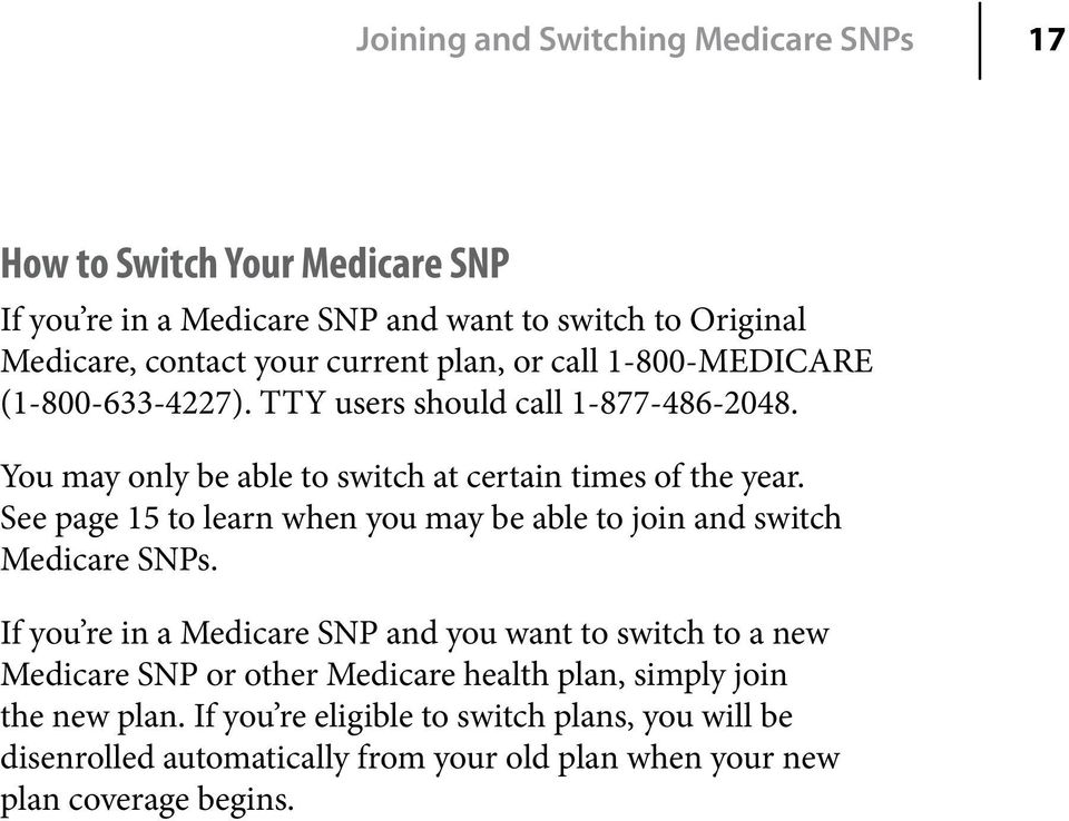 See page 15 to learn when you may be able to join and switch Medicare SNPs.