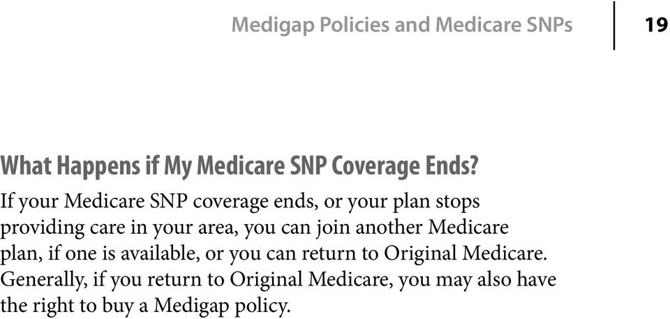 join another Medicare plan, if one is available, or you can return to Original Medicare.