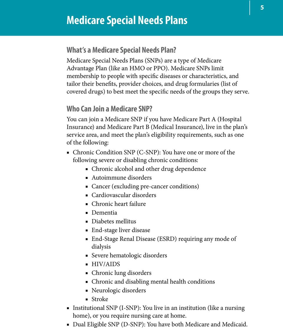 needs of the groups they serve. Who Can Join a Medicare SNP?