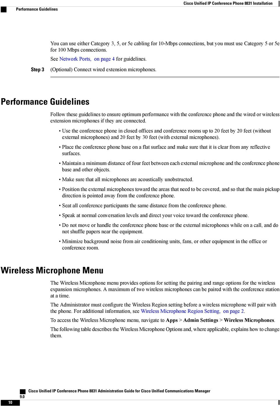 Performance Guidelines Follow these guidelines to ensure optimum performance with the conference phone and the wired or wireless extension microphones if they are connected.