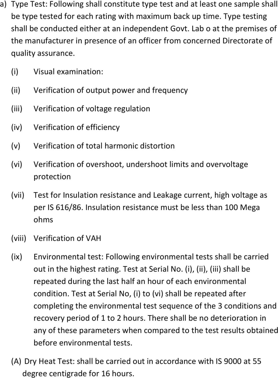 (i) (ii) (iii) (iv) (v) (vi) (vii) Visual examination: Verification of output power and frequency Verification of voltage regulation Verification of efficiency Verification of total harmonic