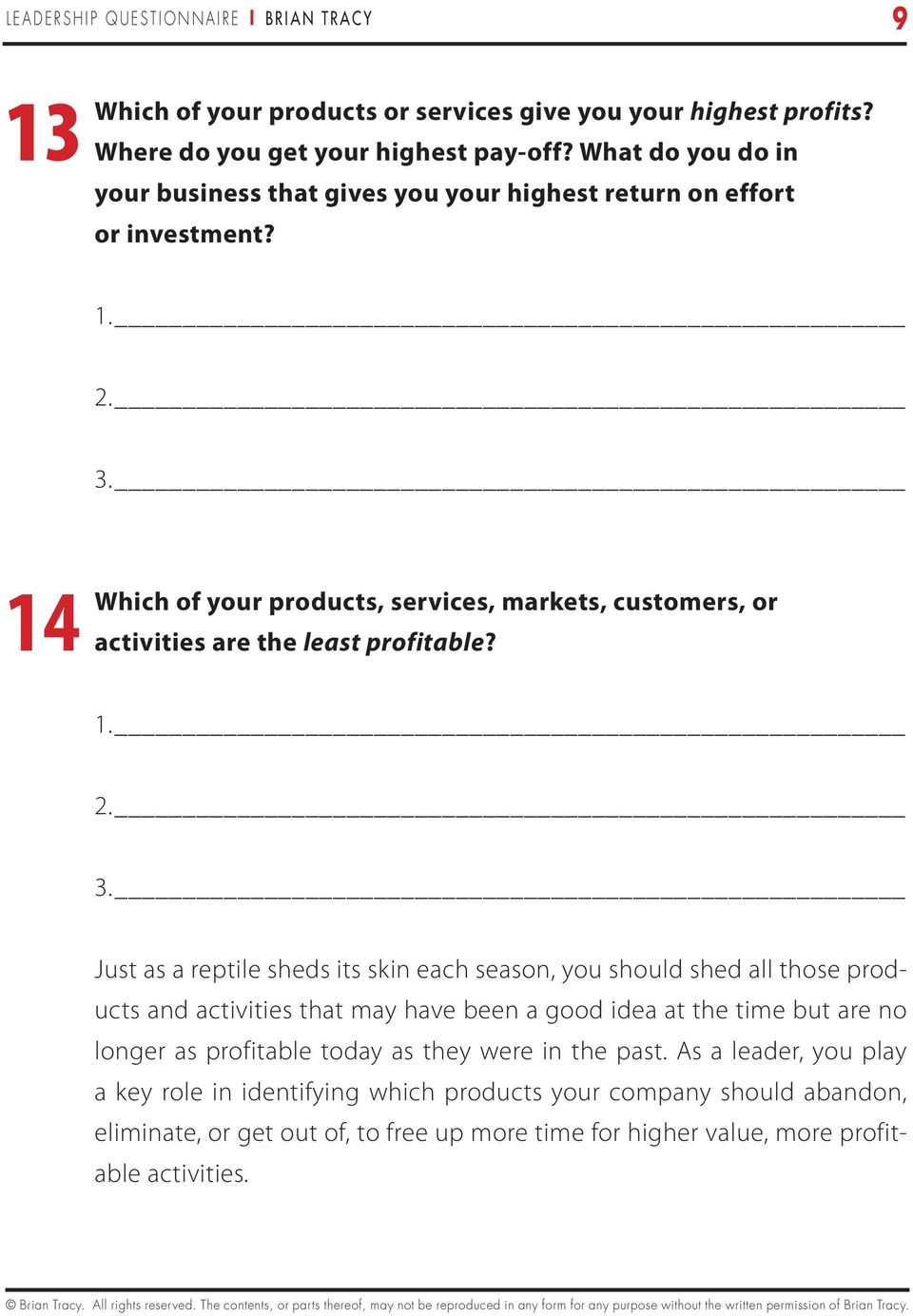 14 Which of your products, services, markets, customers, or activities are the least profitable?