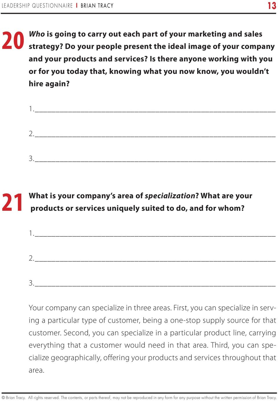 21 What is your company s area of specialization? What are your products or services uniquely suited to do, and for whom? Your company can specialize in three areas.